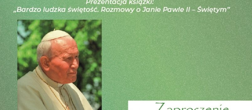Inauguracja Jubileuszowego Roku 100. rocznicy urodzin św. Jana Pawła II